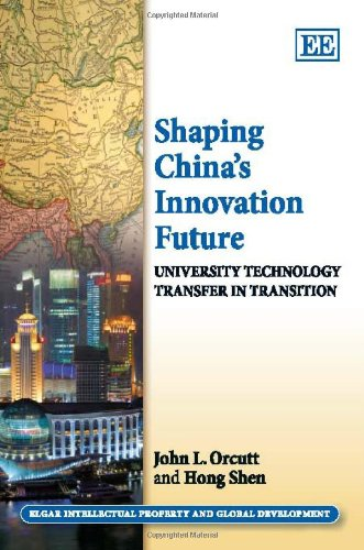 9781849803588: Shaping China's Innovation Future: University Technology Transfer in Transition (Elgar Intellectual Property and Global Development series)