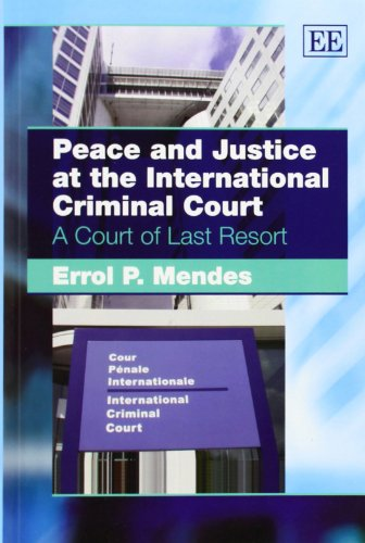 9781849803823: Peace and Justice at the International Criminal Court: A Court of Last Resort