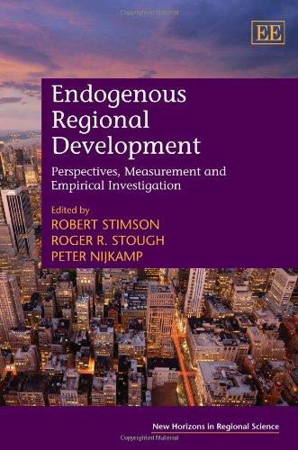 Endogenous Regional Development: Stimson, Robert (EDT)/ Stough, Roger R. (EDT)/ Nijkamp, Peter (EDT...