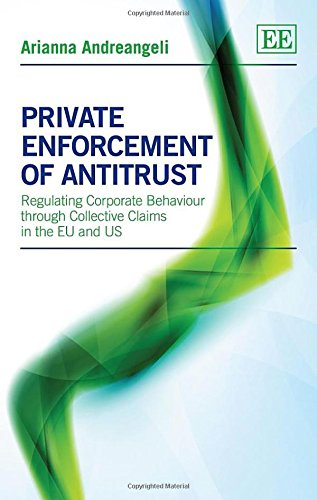 9781849804592: Private Enforcement of Antitrust: Regulating Corporate Behaviour through Collective Claims in the EU and US