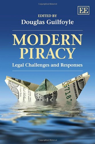 Modern Piracy: Legal Challenges and Responses: Douglas Guilfoyle