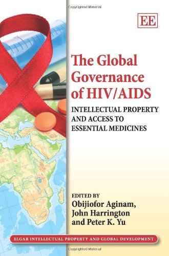 9781849804905: The Global Governance of HIV/AIDS: Intellectual Property and Access to Essential Medicines (Elgar Intellectual Property and Global Development series)