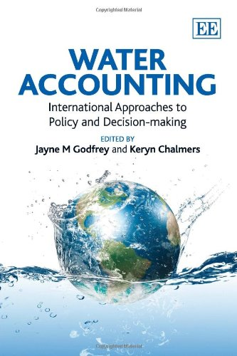 Water Accounting: International Approaches to Policy and: Keryn Chalmers, Jayne