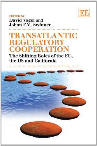 9781849807548: Transatlantic Regulatory Cooperation: The Shifting Roles of the EU, the US and California