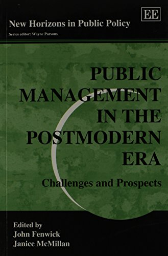 Public Management in the Postmodern Era: Challenges: Janice McMillan, John