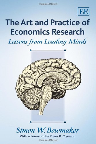 9781849808460: The Art and Practice of Economics Research: Lessons from Leading Minds