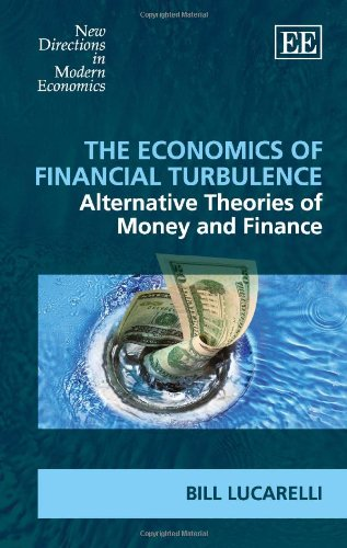 9781849808781: The Economics of Financial Turbulence: Alternative Theories of Money and Finance (New Directions in Modern Economics Series)