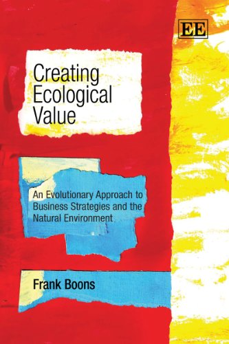 9781849808835: Creating Ecological Value: An Evolutionary Approach to Business Strategies and the Natural Environment
