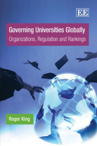 9781849808842: Governing Universities Globally: Organizations, Regulation and Rankings