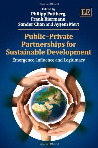 9781849809306: Public-Private Partnerships for Sustainable Development: Emergence, Influence and Legitimacy