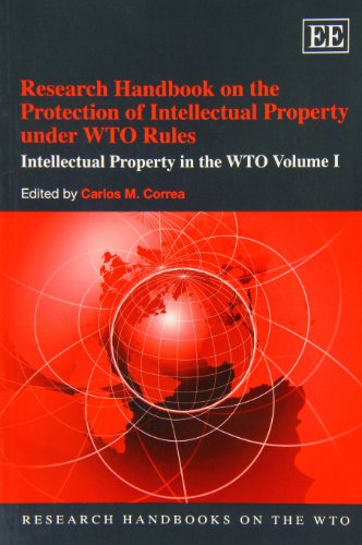 9781849809528: Research Handbook on the Protection of Intellectual Property Under WTO Rules: Intellectual Property in the WTO, Volume 1 (Research Handbooks on the WTO)