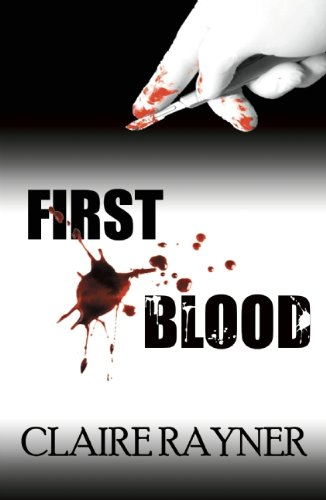 First Blood (Dr. George Barnabas Mysteries): Claire Rayner