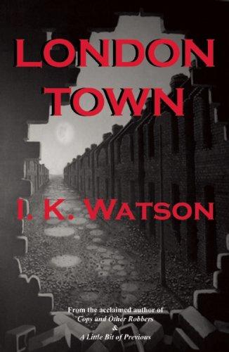 London Town: Watson, I. K.