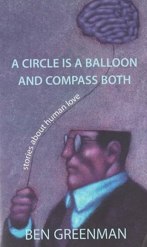 9781849821858: Circle is a Balloon & Compass Both: Stories About Human Love