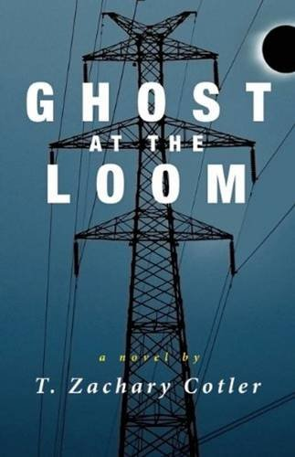 Ghost at the Loom: Cotler, T. Zachary