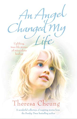 An Angel Changed my Life: Cheung, Theresa