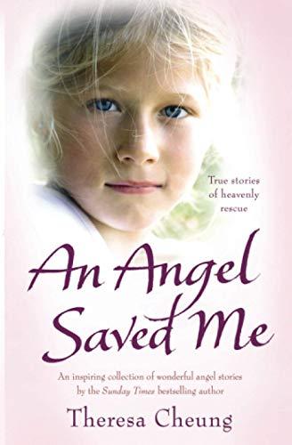 An Angel Saved Me: Cheung, Theresa