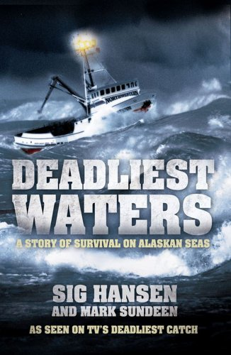 9781849830744: Deadliest Waters: A Story of Survival on Alaskan Seas
