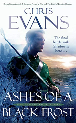 9781849830751: Ashes of a Black Frost (Iron Elves)