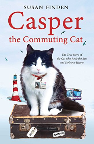 9781849831758: Casper the Commuting Cat: The True Story of the Cat Who Rode the Bus and Stole Our Hearts