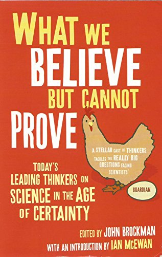 9781849832175: What We Believe But Cannot Prove