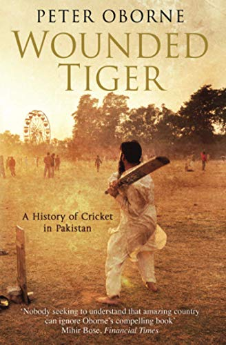 9781849832489: Wounded Tiger: A History of Cricket in Pakistan