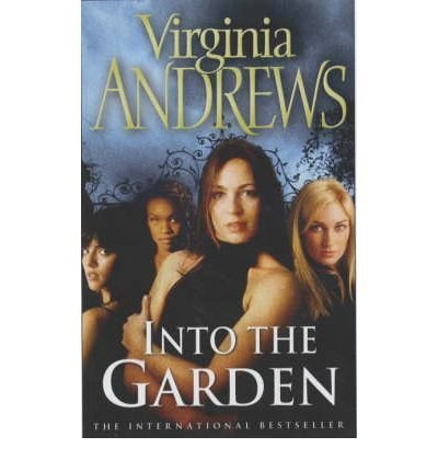 9781849833110: (INTO THE GARDEN) BY ANDREWS, VIRGINIA[ AUTHOR ]Paperback 05-2003
