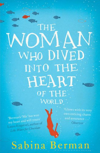 9781849833431: The Woman Who Dived Into the Heart of the World