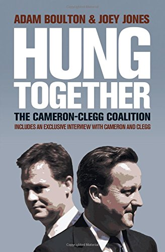 9781849833813: Hung Together: The 2010 Election and the Coalition Government