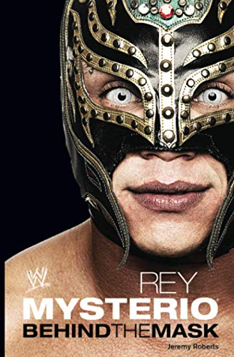 9781849833899: Rey Mysterio: Behind the Mask (WWE)