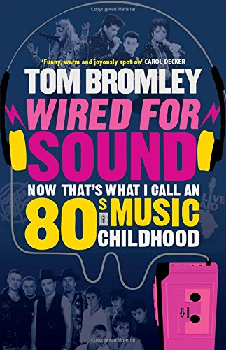 9781849833936: Wired for Sound: Now That's What I Call An Eighties Music Childhood