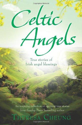 Celtic Angels: True stories of Irish Angel: Cheung, Theresa