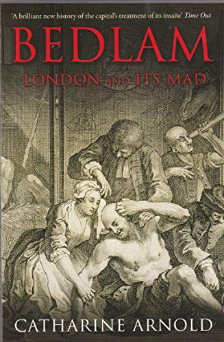 9781849835527: Bedlam: London and Its Mad