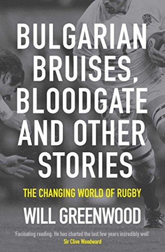 9781849837163: Bulgarian Bruises, Bloodgate and Other Stories: The Changing World of Rugby