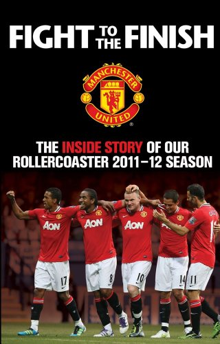 Fight to the Finish: The Inside Story: MUFC