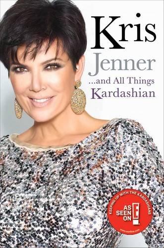 9781849837446: Kris Jenner... and All Things Kardashian