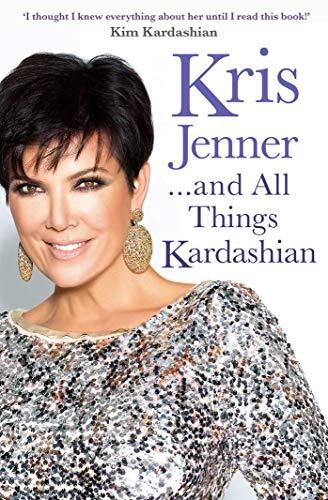 9781849837507: Kris Jenner... And All Things Kardashian