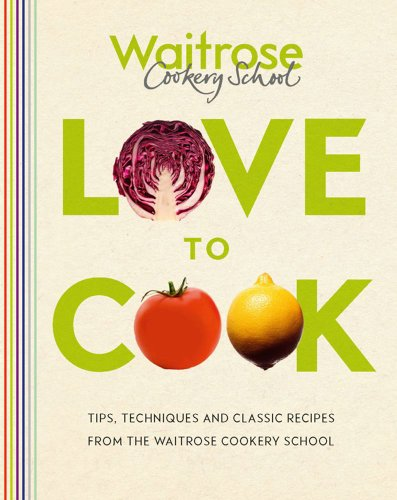Love to Cook: Waitrose Cookery Sch