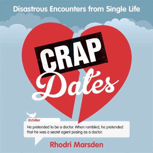9781849838801: Crap Dates: Disastrous Encounters from Single Life