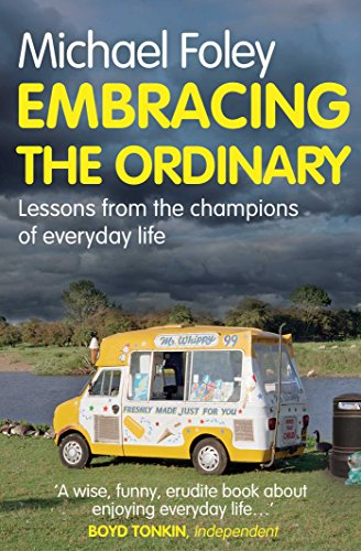 9781849839136: Embracing the Ordinary: Lessons From the Champions of Everyday Life
