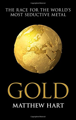 9781849839679: Gold: Inside the Race for the World's Most Seductive Metal