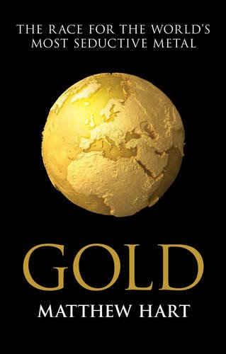 9781849839686: Gold: Inside the Race for the World's Most Seductive Metal