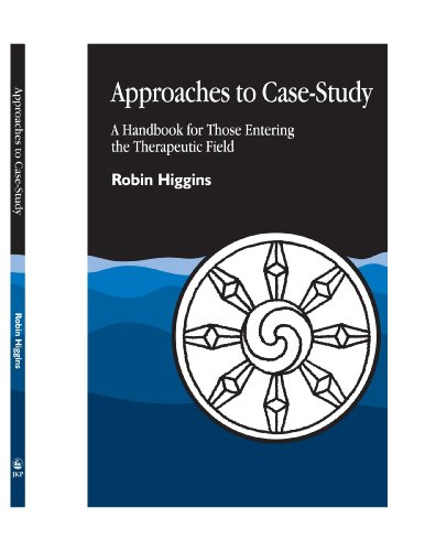 9781849850780: Approaches to Case-Study: A Handbook for Those Entering the Therapeutic Field