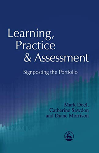 9781849851305: Learning, Practice and Assessment: Signposting the Portfolio