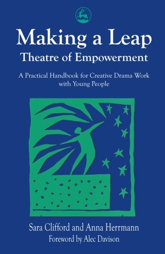 9781849851572: Making a Leap - Theatre of Empowerment: A Practical Handbook for Creative Drama Work with Young People