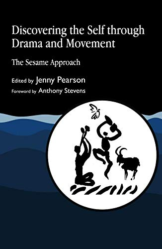 9781849851701: Discovering the Self through Drama and Movement: The Sesame Approach