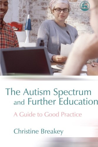 9781849852630: The Autism Spectrum and Further Education: A Guide to Good Practice