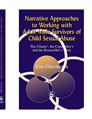 9781849852845: Narrative Approaches to Working with Adult Male Survivors of Child Sexual Abuse: The Clients', the Counsellor's and the Researcher's Story