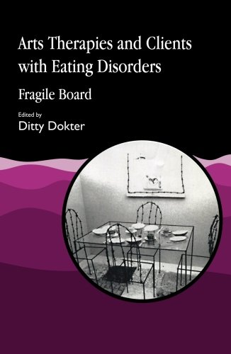 9781849852906: Arts Therapies and Clients with Eating Disorders: Fragile Board