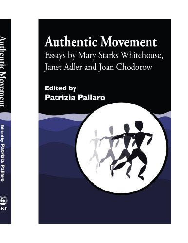 9781849852968: Authentic Movement: Essays by Mary Starks Whitehouse, Janet Adler and Joan Chodorow